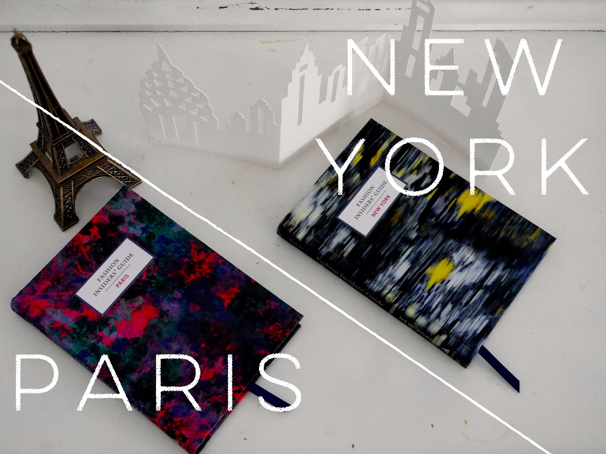 Fashion Insiders' Guide New York and Paris